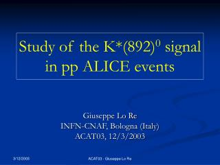 Study of the K*(892) 0  signal in pp ALICE events