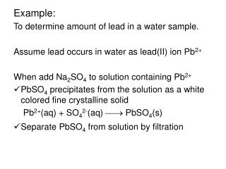 Example: To determine amount of lead in a water sample.