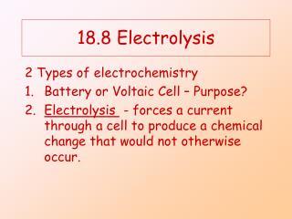 18.8 Electrolysis