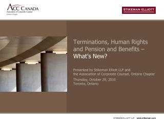Terminations, Human Rights and Pension and Benefits �  What�s New?