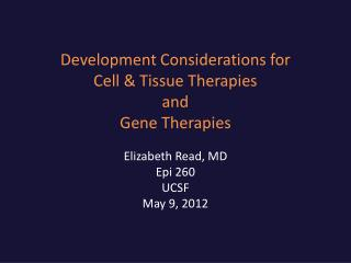 Development Considerations for Cell & Tissue Therapies and Gene Therapies