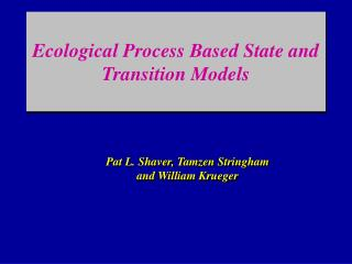 Ecological Process Based State and Transition Models