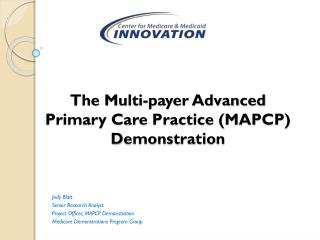 The Multi-payer Advanced Primary Care Practice (MAPCP) Demonstration