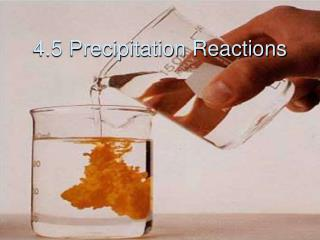 4.5 Precipitation Reactions