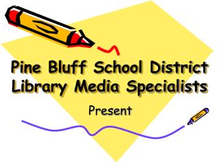 Pine Bluff School District Library Media Specialists