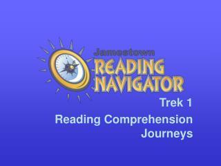 Trek 1  Reading Comprehension  Journeys