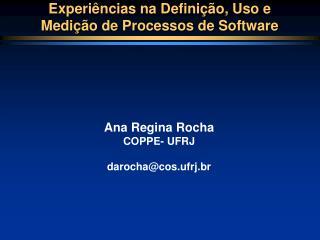 Experiências na Definição, Uso e  Medição de Processos de Software