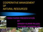 COOPERATIVE MANAGEMENT OF NATURAL RESOURCES