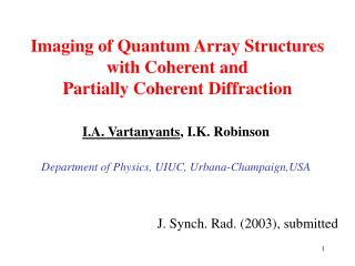 Imaging of Quantum Array Structures with Coherent and  Partially Coherent Diffraction