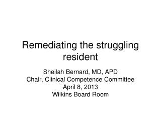 Remediating the struggling resident