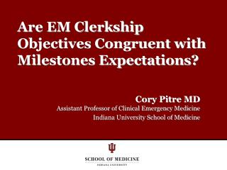 Are EM Clerkship Objectives Congruent with Milestones Expectations?