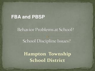 Behavior Problems at School?   School Discipline Issues?