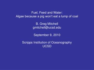 Fuel, Feed and Water:  Algae because a pig won't eat a lump of coal B. Greg Mitchell