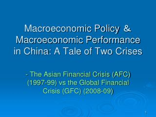 Macroeconomic Policy  & Macroeconomic Performance in China: A Tale of Two Crises