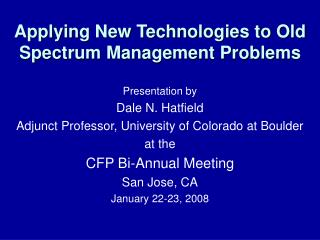 Applying New Technologies to Old Spectrum Management Problems