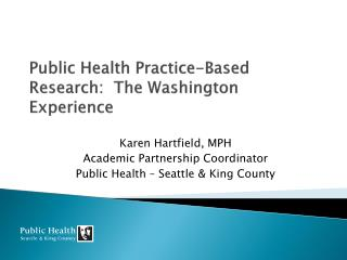 Public Health Practice-Based Research:  The Washington Experience