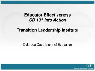 Educator Effectiveness SB 191 Into Action Transition Leadership Institute