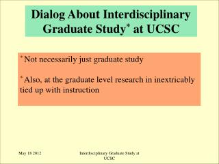 Dialog About Interdisciplinary Graduate Study *  at UCSC