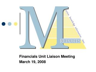 Financials Unit Liaison Meeting March 19, 2008