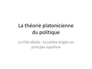 La théorie platonicienne  du politique