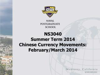 NS3040  Summer Term 2014 Chinese Currency Movements: February/March 2014