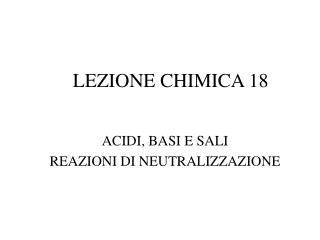 LEZIONE CHIMICA 18