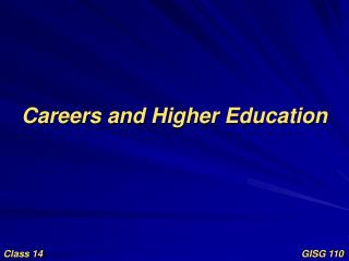 Careers and Higher Education