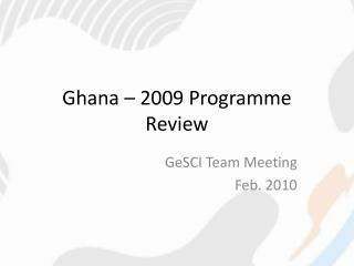 Ghana � 2009 Programme Review