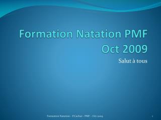 Formation Natation PMF Oct  2009