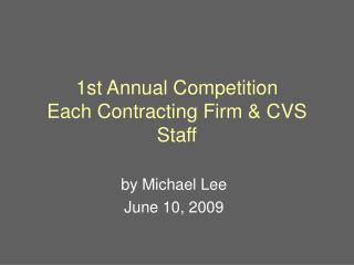 1st Annual Competition Each Contracting Firm & CVS Staff