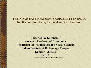 THE ROAD-BASED PASSENGER MOBILITY IN INDIA: Implications for Energy Demand and CO 2  Emission