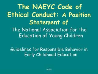 The NAEYC Code of Ethical Conduct: A Position Statement of