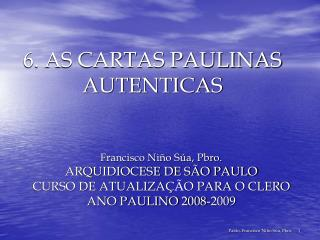 6. AS CARTAS PAULINAS AUTENTICAS