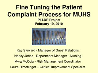 Fine Tuning the Patient Complaint Process for MUHS PI-LDP Project February 19, 2010