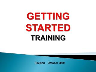 GETTING   STARTED TRAINING