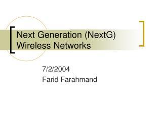 Next Generation NextG Wireless Networks