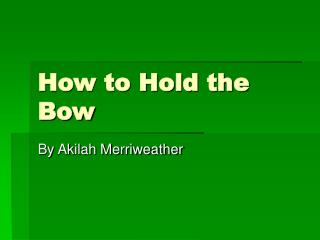 How to Hold the Bow