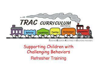 Supporting Children with Challenging Behaviors Refresher Training