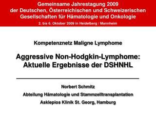 Kompetenznetz Maligne Lymphome Aggressive Non-Hodgkin-Lymphome: Aktuelle Ergebnisse der DSHNHL