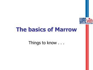 The basics of Marrow