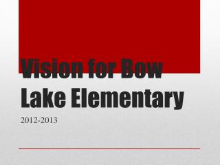 Vision for Bow Lake Elementary