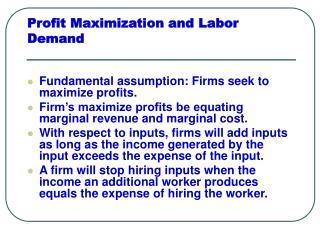 Profit Maximization and Labor Demand