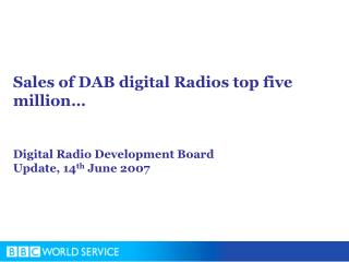 Sales of DAB digital Radios top five million… Digital Radio Development Board
