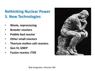 Rethinking Nuclear Power 5. New Technologies