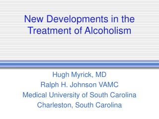 New Developments in the Treatment of Alcoholism