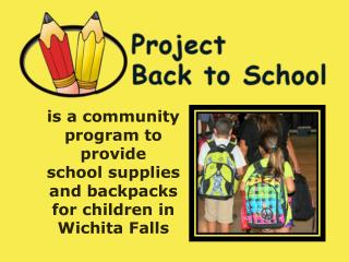 is a community program to provide  school supplies and backpacks  for children in Wichita Falls