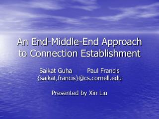 An End-Middle-End Approach to Connection Establishment