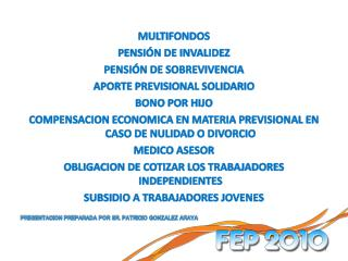 MULTIFONDOS PENSIÓN DE INVALIDEZ PENSIÓN DE SOBREVIVENCIA APORTE PREVISIONAL SOLIDARIO