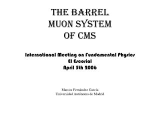 The BArreL MUON SYSTEM Of cms