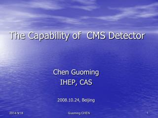 The Capability of  CMS Detector